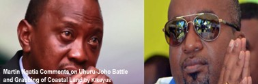 Martin Ngatia Comments on Uhuru Joho Battle and Grabbing of Coastal Land by Kikuyus